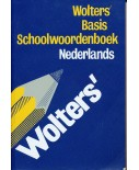 Wolters' basis schoolwoordenboek Nederlands
