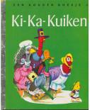 Gouden boekje; Ki-Ka-Kuiken